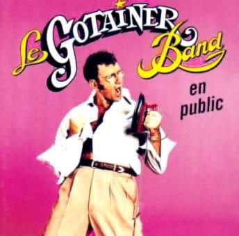 Le Gotainer Band En public