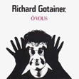 Richard Gotainer : Ô Vous