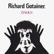 Richard Gotainer : Ô Vous