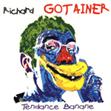 Richard Gotainer : Tendance Banane